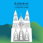Cathedral: a pilgrim's path